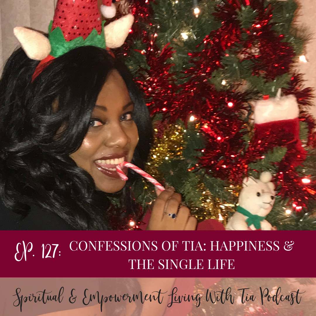 Confessions of Tia: Happiness and the Single Life