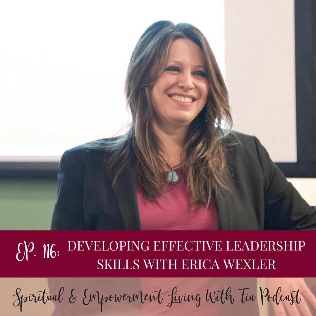 Developing Effective Leadership Skills with Erica Wexler